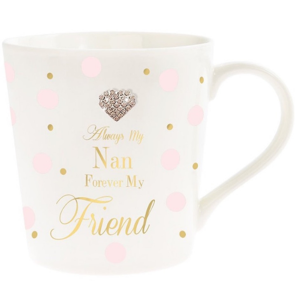 "Always My Nan mother's day mug, Mad dots mother's day mug,white mug with pink and gold polka dots, it reads ""Always my Mum, Forever my Friend"" and features a heart shaped diamonte embellishment"