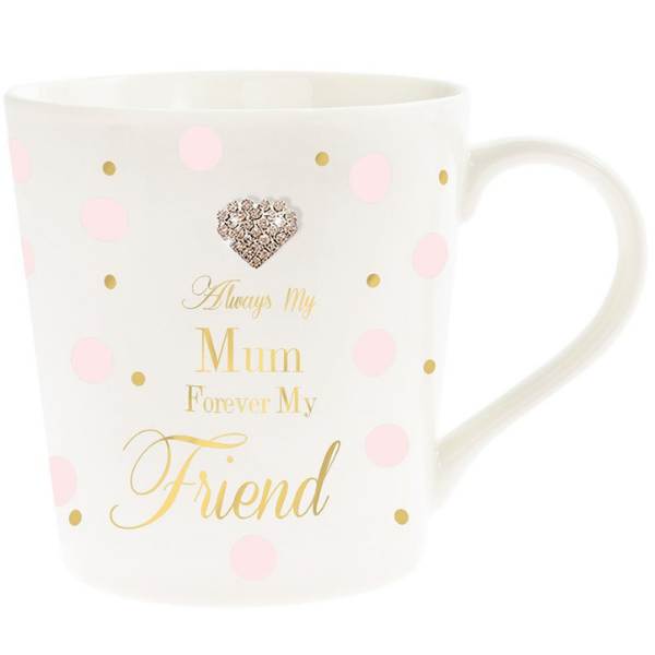 "Always My Mum mother's day mug, Mad dots mother's day mug,white mug with pink and gold polka dots, it reads ""Always my Mum, Forever my Friend"" and features a heart shaped diamonte embellishment"